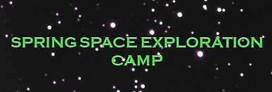 Spring Space Exploration Camp